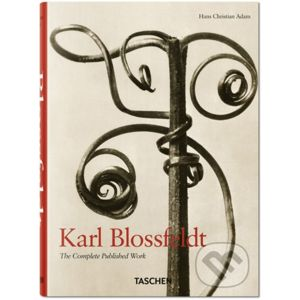 Karl Blossfeldt - The Complete Published Work - Hans Christian Adam