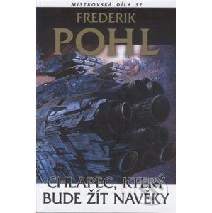 Chlapec, který bude žít navěky - Frederik Pohl