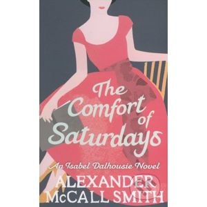 The Comfort of Saturday - Alexander McCall Smith