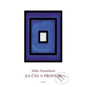 Za čas a prostor - Míla Tomášová