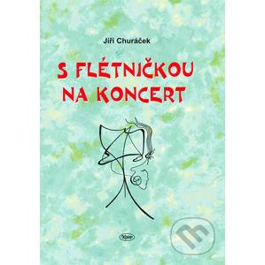 S flétničkou na koncert - Jiří Churáček