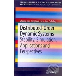 Distributed-Order Dynamic Systems - Zhuang Jiao, YangQuan Chen, Igor Podlubny