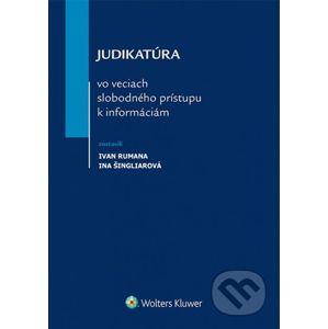 Judikatúra vo veciach slobodného prístupu k informáciám - Ivan Rumana, Ina Šingliarová