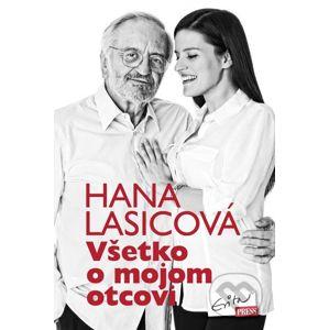 Všetko o mojom otcovi - Hana Lasicová