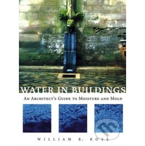 Water in Buildings - William Rose