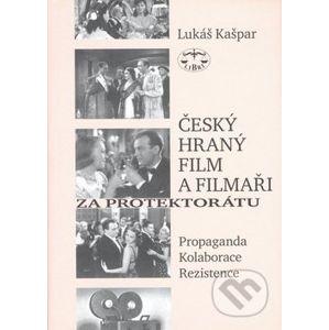 Český hraný film a filmaři za protektorátu - Lukáš Kašpar