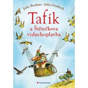 Tafík a Štětečkova vzduchoplavba - Julia Boehme, Julia Ginsbach