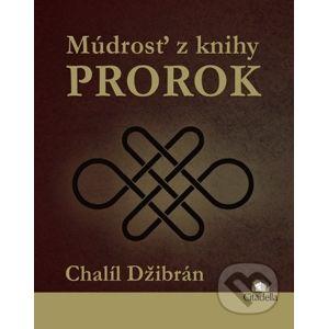 Múdrosť z knihy Prorok - Chalíl Džibrán