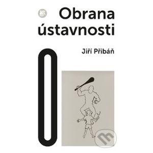 Obrana ústavnosti - Jiří Přibáň