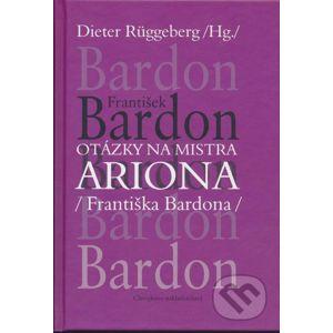 Otázky na Mistra Ariona (Františka Bardona) - Dieter Rüggeberg