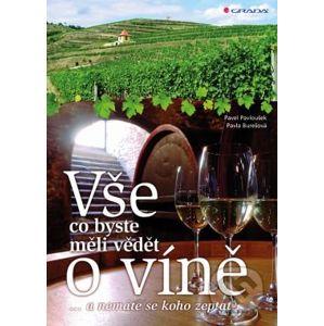 Vše co byste měli vědět o víně.... - Pavla Burešová, Pavel Pavloušek