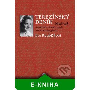 Terezínský deník 1941–45 - Eva Roubíčková