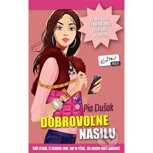 Dobrovoľne nasilu - Pia Dušak