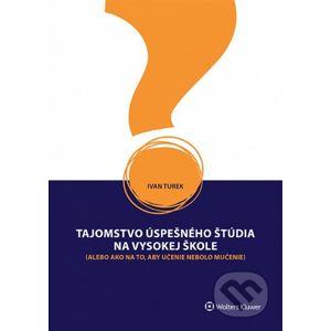 Tajomstvo úspešného štúdia na vysokej škole - Ivan Turek