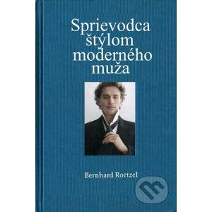 Sprievodca štýlom moderného muža - Bernhard Roetzel