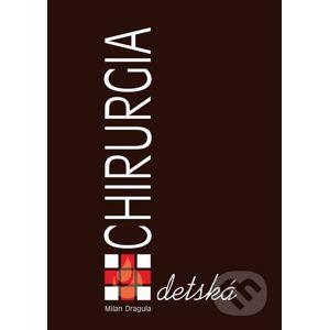 Detská chirurgia - Milan Dragula (editor) a kolektív