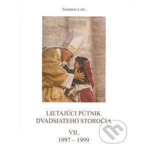 Lietajúci pútnik dvadsiateho storočia VII. - Šebastián Labo
