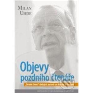 Objevy pozdního čtenáře - Milan Uhde