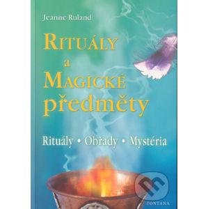 Rituály a magické předměty - Jeanne Ruland