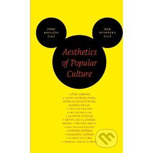 Aesthetics of Popular Culture - Jozef Kovalčik (editor), Max Ryynänen (editor)