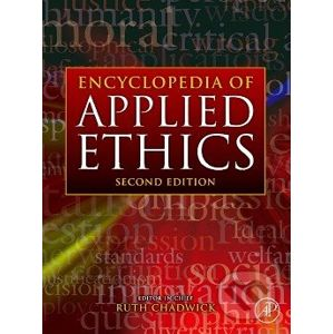 Encyclopedia of Applied Ethics - Ruth Chadwick