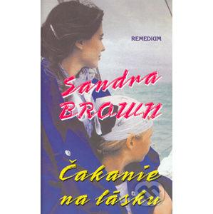 Čakanie na lásku - Sandra Brown
