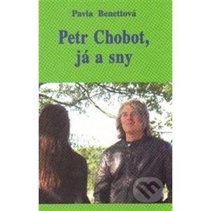 Petr Chobot, já a sny - Pavla Benettová