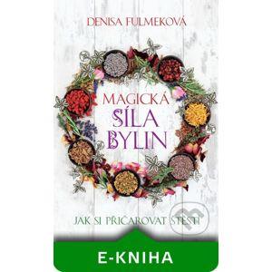 Magická síla bylin - Denisa Fulmeková
