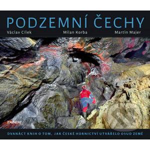 Podzemní Čechy - Václav Cílek, Milan Korba, Martin Majer
