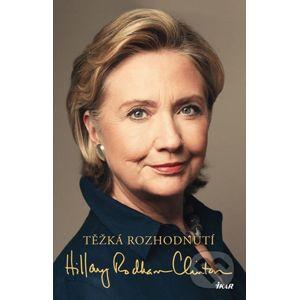 Těžká rozhodnutí - Hillary Rodham Clinton