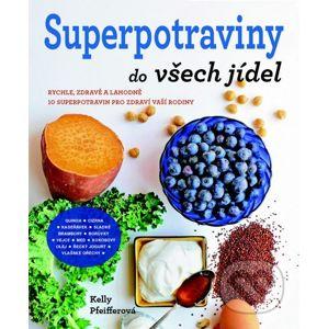 Superpotraviny do všech jídel - Kelly Pfeiffer