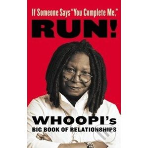 If Someone Says `You Complete Me`, RUN! - Whoopi Goldberg