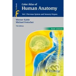 Color Atlas of Human Anatomy (Vol. 3): Nervous Systems and Sensory Organs - Werner Kahle, Michael Frotscher