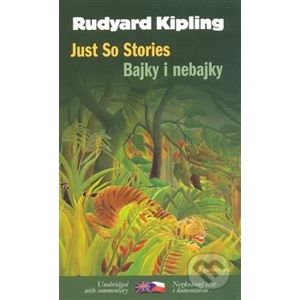 Bajky i nebajky / Just So Stories - Rudyard Kipling