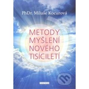 Metody myšlení nového tisíciletí - Miluše Kocurová