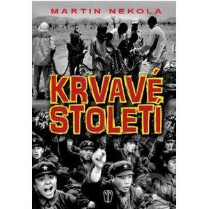 Krvavé století - Martin Nekola
