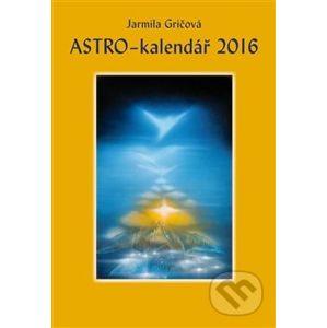 Astro-kalendář 2016 - Jarmila Gričová