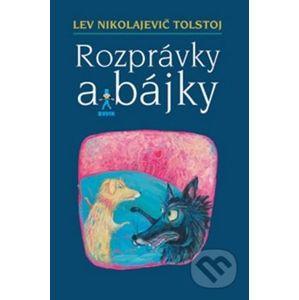 Rozprávky a bájky - Lev Nikolajevič Tolstoj