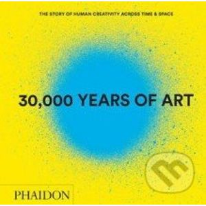 30,000 Years of Art - Phaidon