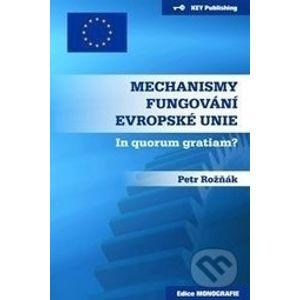 Mechanismy fungování Evropské unie - Petr Rožňák
