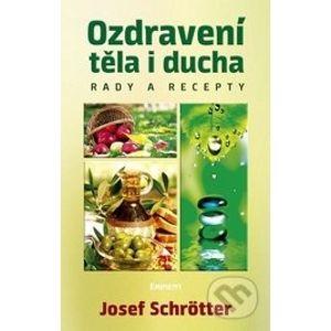 Ozdravení těla i ducha - Josef Schrötter