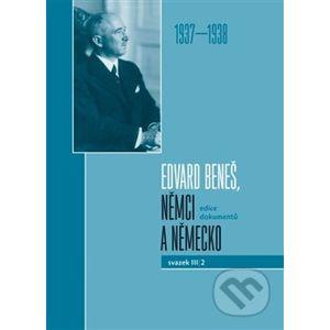 Edvard Beneš, Němci a Německo 1937-1938 - Vojtěch Kessler