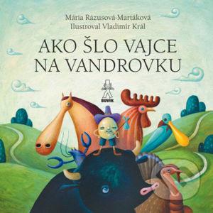 Ako šlo vajce na vandrovku / Tri prasiatka - Mária Rázusová-Martáková, Margita Príbusová