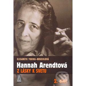 Hannah Arendtová Z lásky k svetu 2. diel - Elisabeth Young-Bruehlová