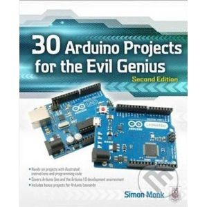 30 Arduino Projects for the Evil Genius - Simon Monk