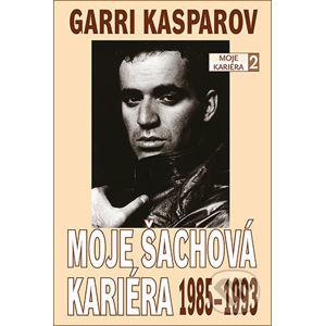 Moje šachová kariéra - Garri Kasparov