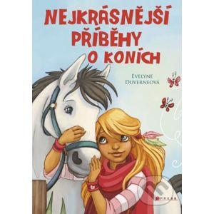 Nejkrásnější příběhy o koních - Evelyne Duverne