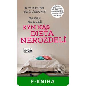 Kým nás dieťa nerozdelí - Kristína Falťanová, Marek Mittaš