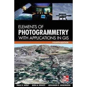 Elements of Photogrammetry with Application in GIS - Paul Wolf