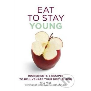 Eat To Stay Young - Gill Paul